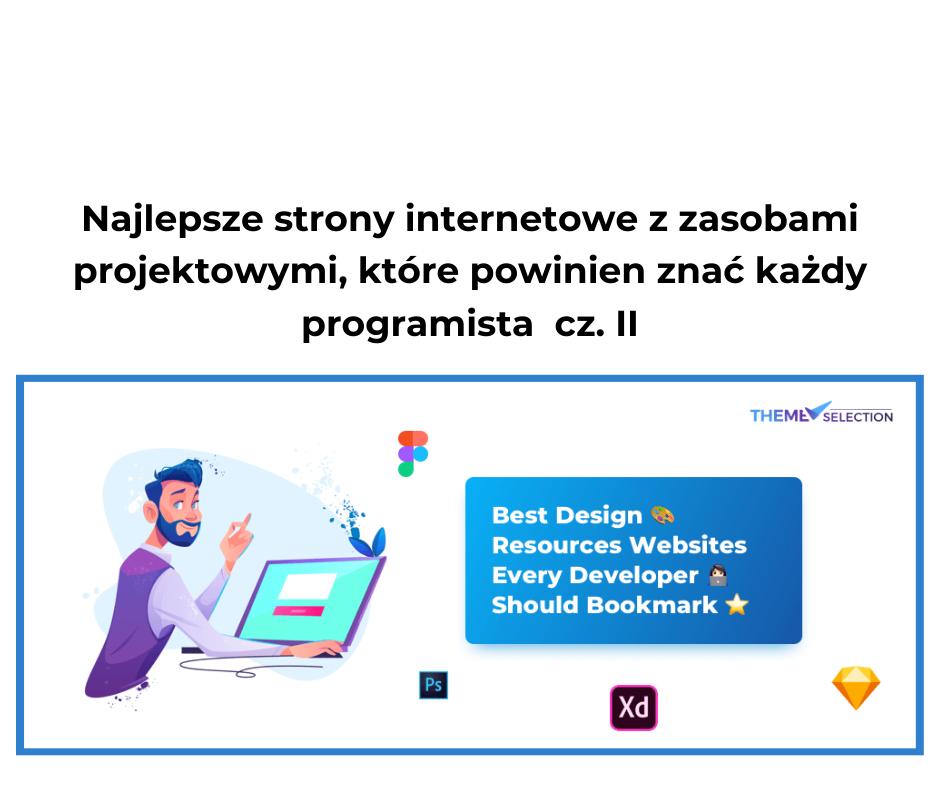 Najlepsze strony internetowe z zasobami projektowymi, które powinien znać każdy programista  cz. II