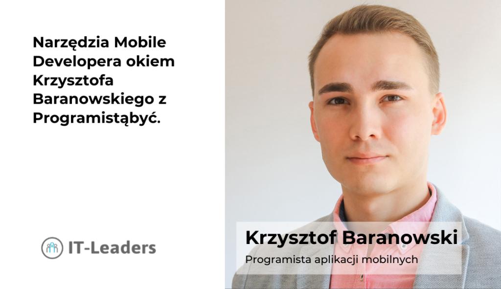 Narzędzia Mobile Developera okiem Krzysztofa Baranowskiego z Programistąbyć.