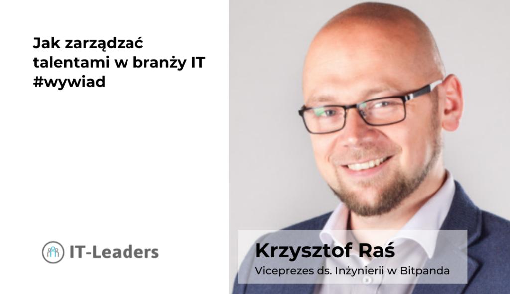 Jak zarządzać talentami w branży IT. Rozmowa z Krzysztofem Raś, Viceprezesem ds. Inżynierii w Bitpanda