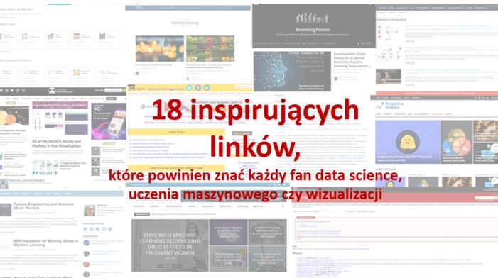 18 inspirujących linków, które powinien znać każdy fan data science i uczenia maszynowego.