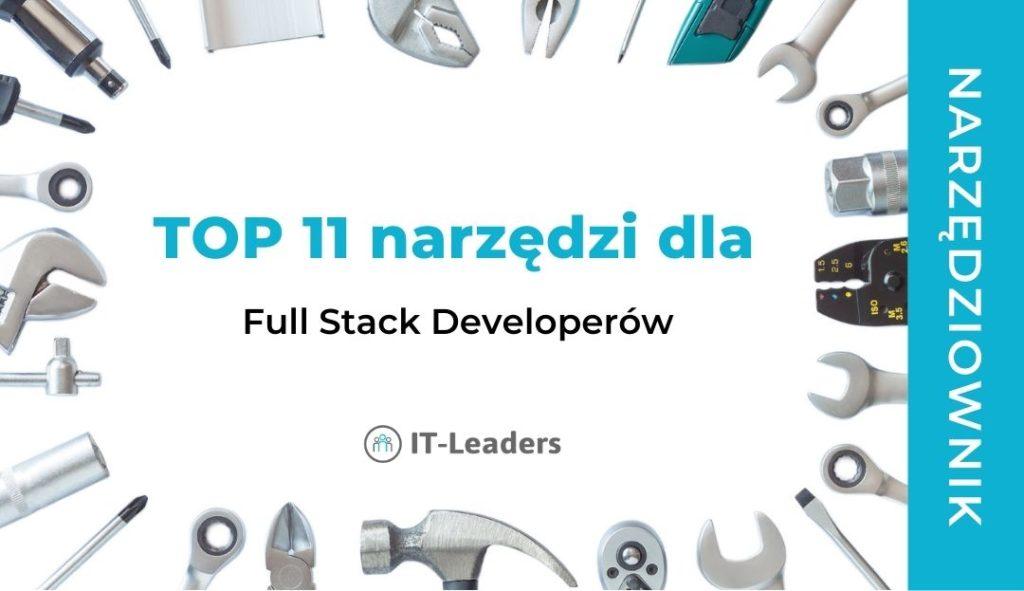TOP 11 narzędzi dla Full Stack Developerów