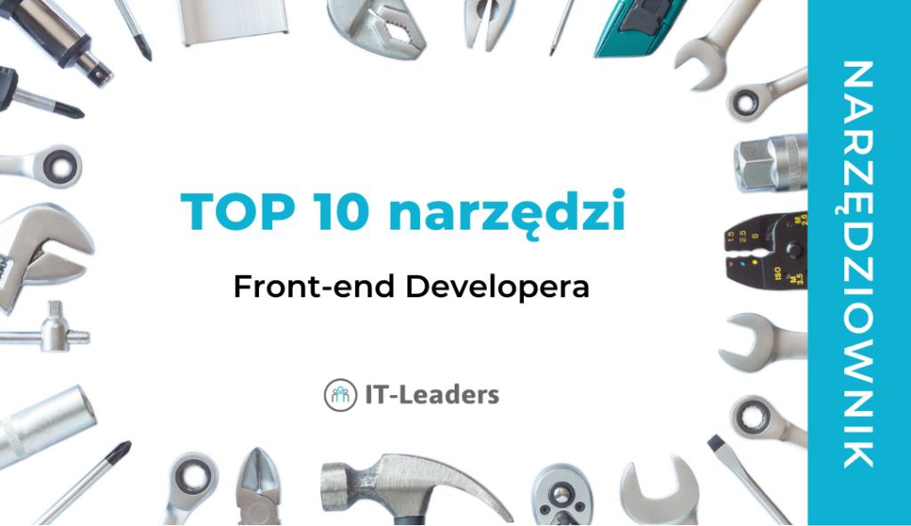 TOP 10 narzędzi w pracy Front-end Developera