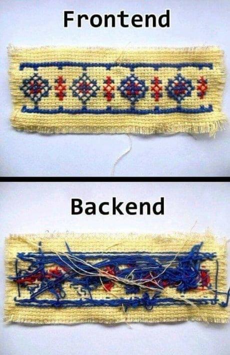Obrazek przedstawia porównanie specjalistów IT - Frontend przedstawiony jest jako przednia, ładna część haftu, a Backend jako haft z tyłu, pokazujący wystające nitki i bałagan